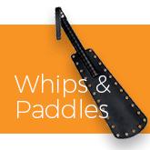 whips & paddles